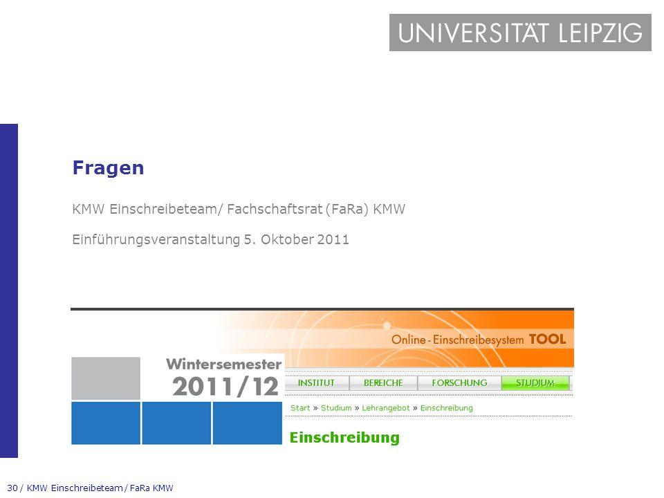 Fragen KMW Einschreibeteam/ Fachschaftsrat (FaRa) KMW Einführungsveranstaltung 5. Oktober 2011