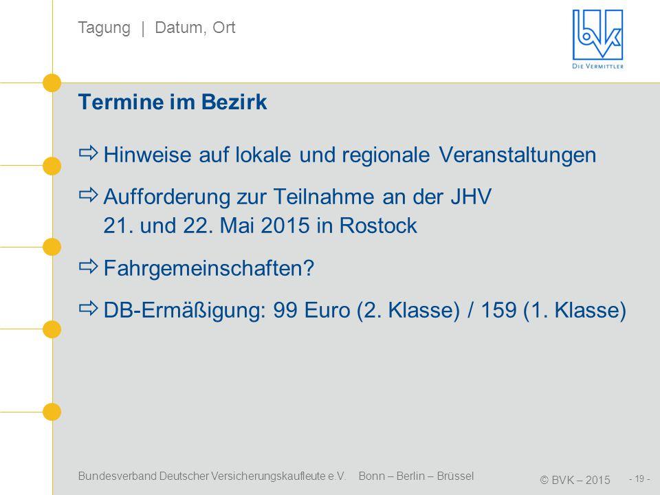 Termine im Bezirk Hinweise auf lokale und regionale Veranstaltungen. Aufforderung zur Teilnahme an der JHV 21. und 22. Mai 2015 in Rostock.