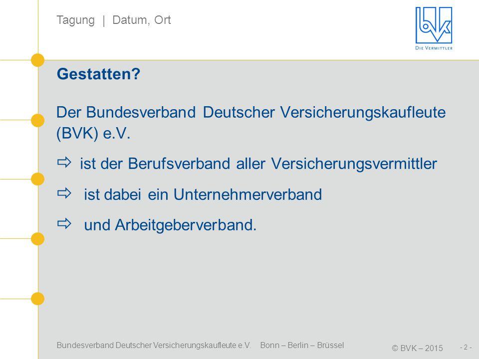 Der Bundesverband Deutscher Versicherungskaufleute (BVK) e.V.