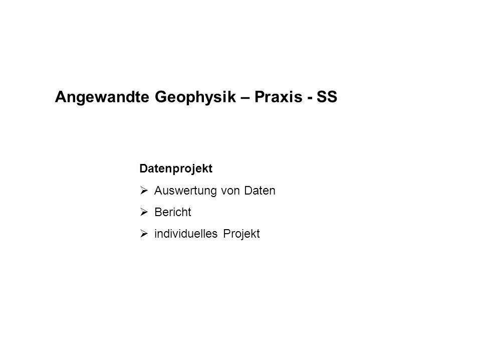 Angewandte Geophysik – Praxis - SS