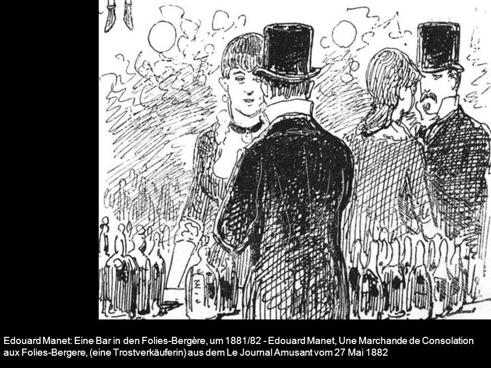 Edouard Manet: Eine Bar in den Folies-Bergère, um 1881/82 - Edouard Manet, Une Marchande de Consolation aux Folies-Bergere, (eine Trostverkäuferin) aus dem Le Journal Amusant vom 27 Mai 1882