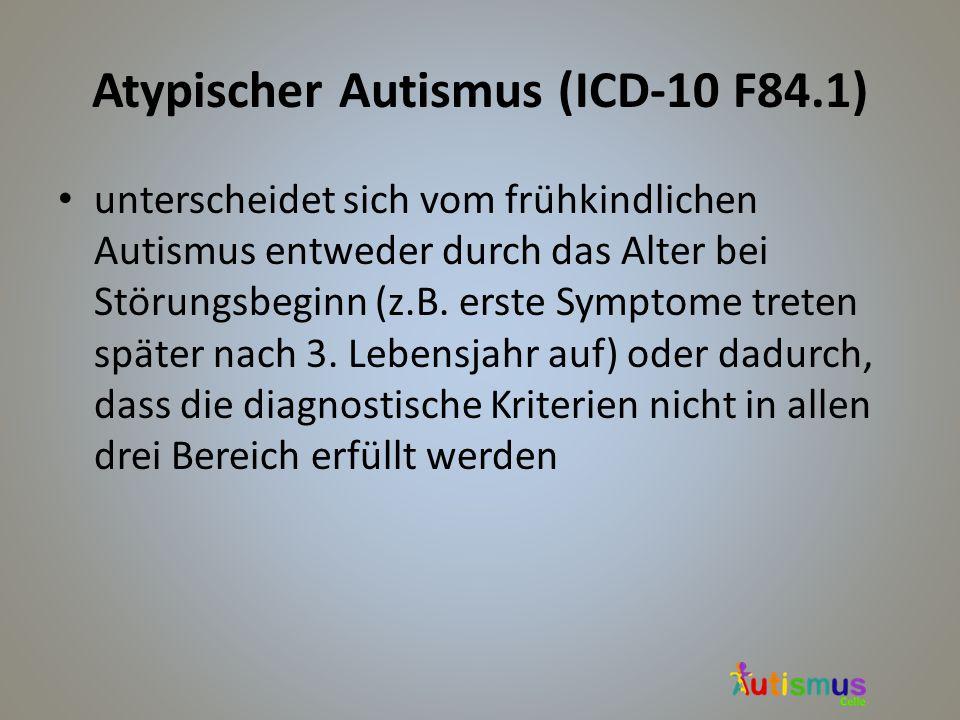 Atypischer Autismus (ICD-10 F84.1)