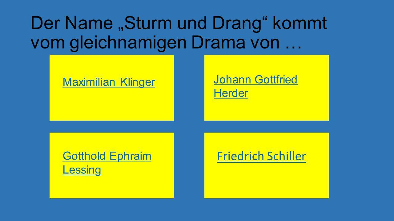 """Der Name """"Sturm und Drang kommt vom gleichnamigen Drama von …"""