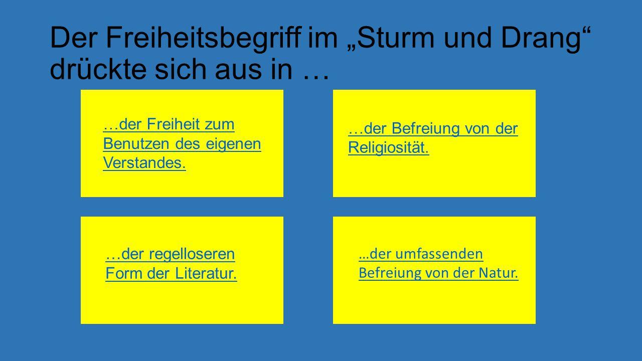 """Der Freiheitsbegriff im """"Sturm und Drang drückte sich aus in …"""