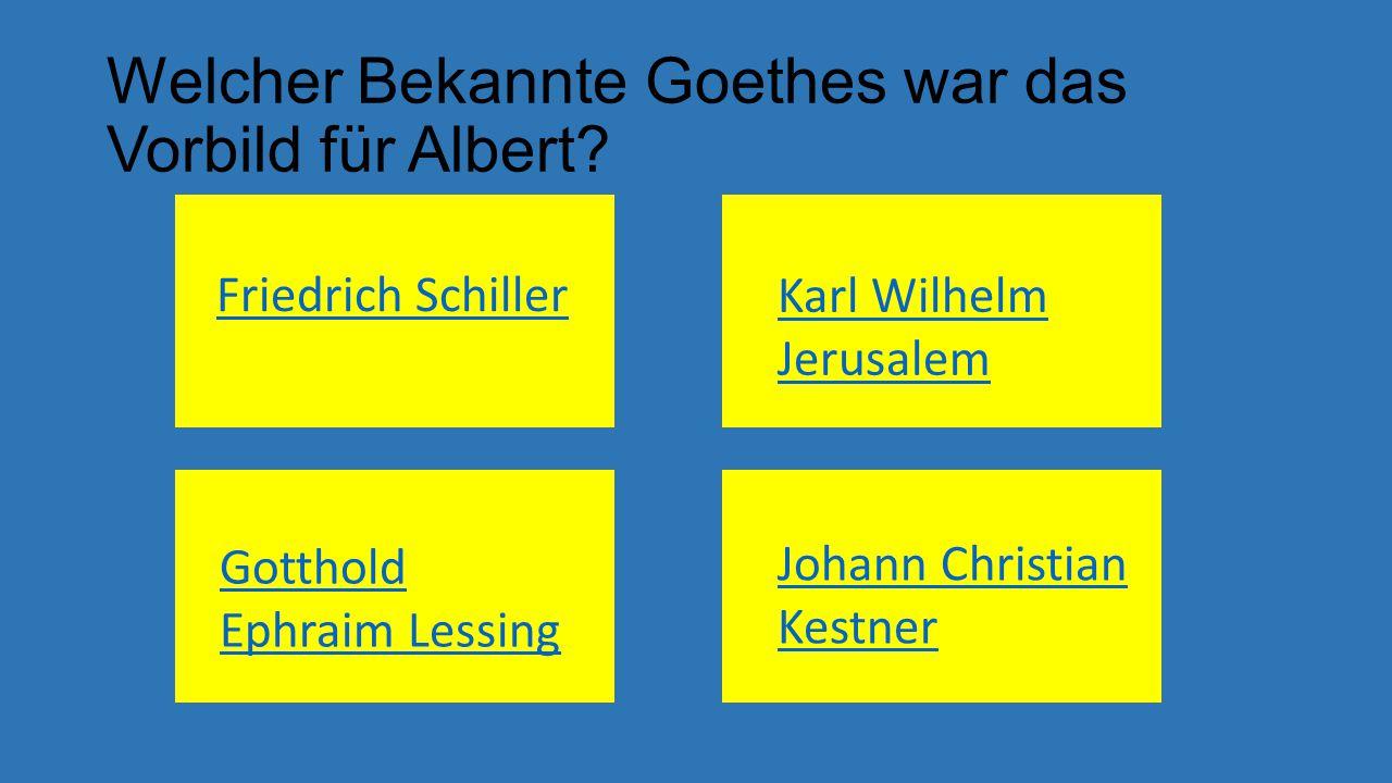 Welcher Bekannte Goethes war das Vorbild für Albert