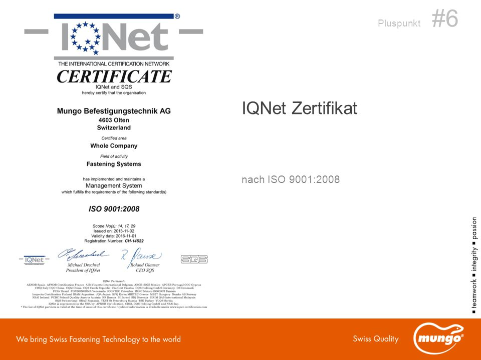 Pluspunkt #6 IQNet Zertifikat nach ISO 9001:2008