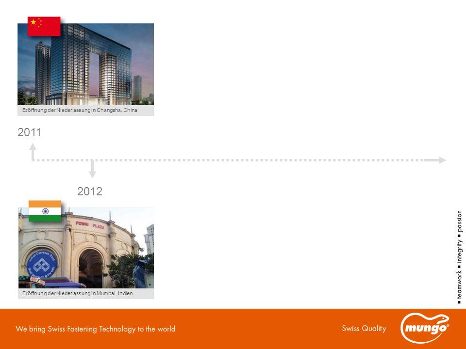 2011 2012 Eröffnung der Niederlassung in Changsha, China