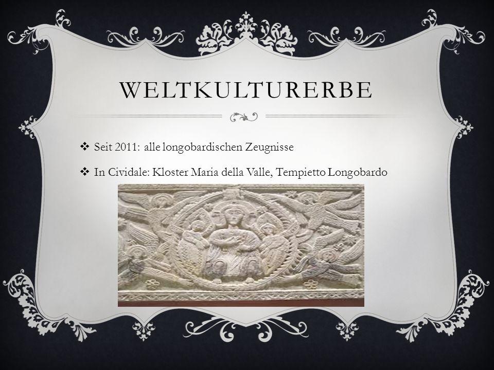Weltkulturerbe Seit 2011: alle longobardischen Zeugnisse