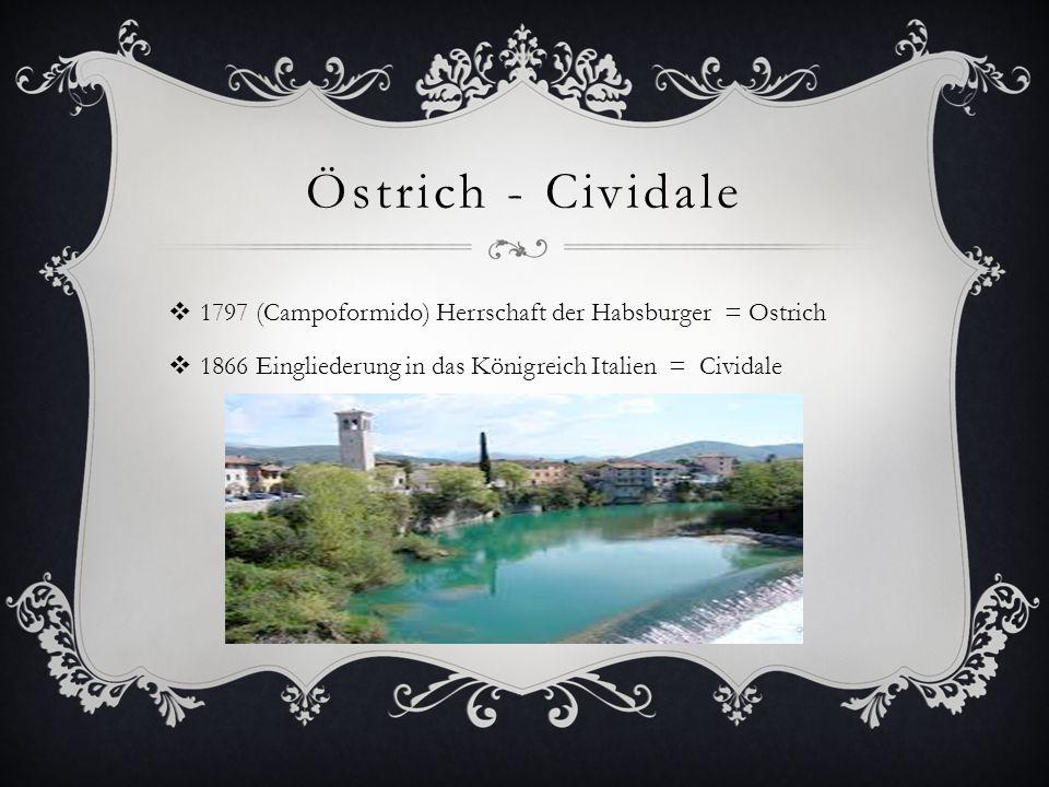 Östrich - Cividale 1797 (Campoformido) Herrschaft der Habsburger = Ostrich.