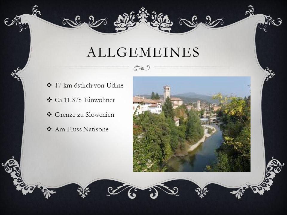 Allgemeines 17 km östlich von Udine Ca.11.378 Einwohner