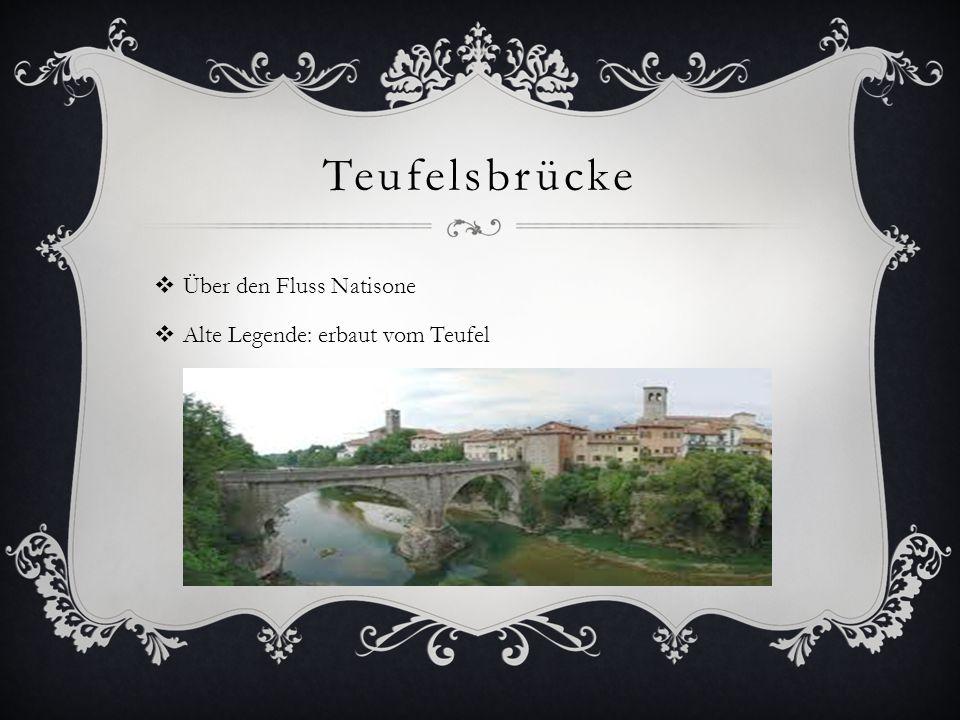 Teufelsbrücke Über den Fluss Natisone Alte Legende: erbaut vom Teufel