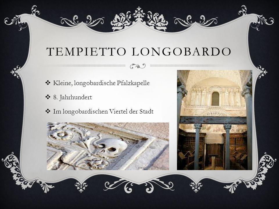 Tempietto Longobardo Kleine, longobardische Pfalzkapelle