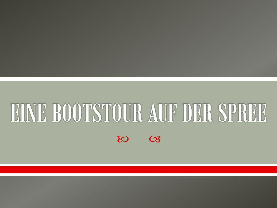 EINE BOOTSTOUR AUF DER SPREE