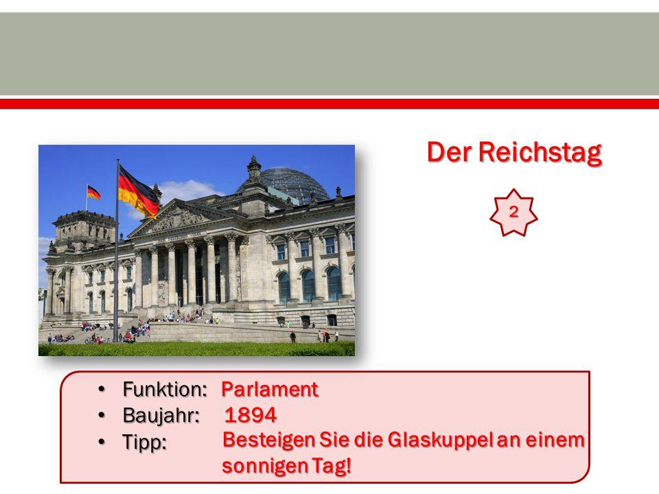 Der Reichstag Funktion: Baujahr: Tipp: Parlament 1894