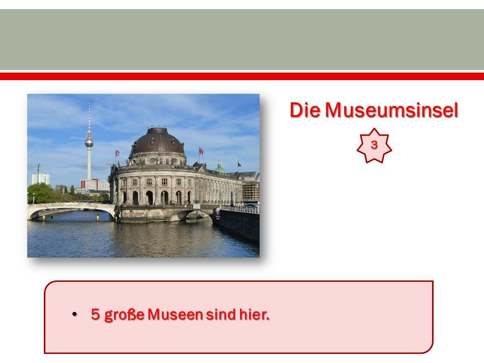 Die Museumsinsel 3 5 große Museen sind hier.