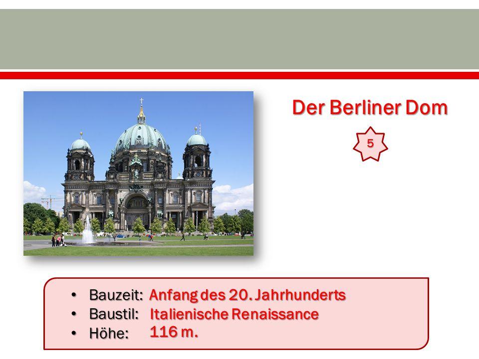Der Berliner Dom Bauzeit: Baustil: Höhe: Anfang des 20. Jahrhunderts