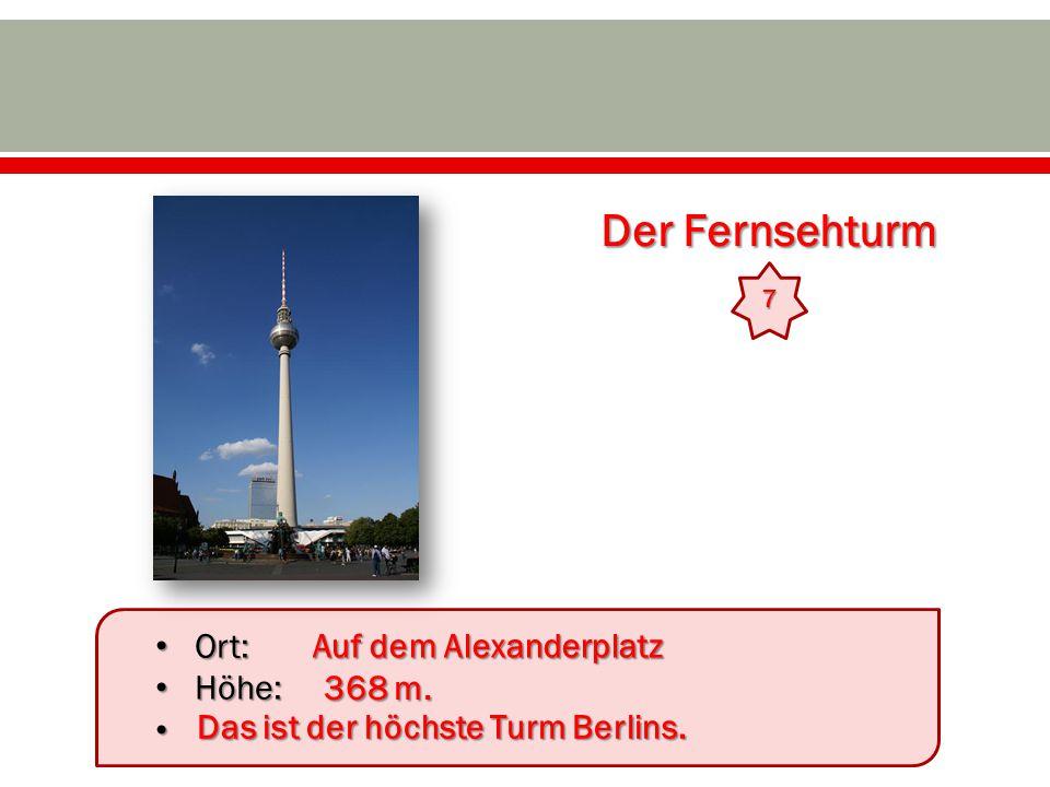 Der Fernsehturm Ort: Höhe: Auf dem Alexanderplatz 368 m.