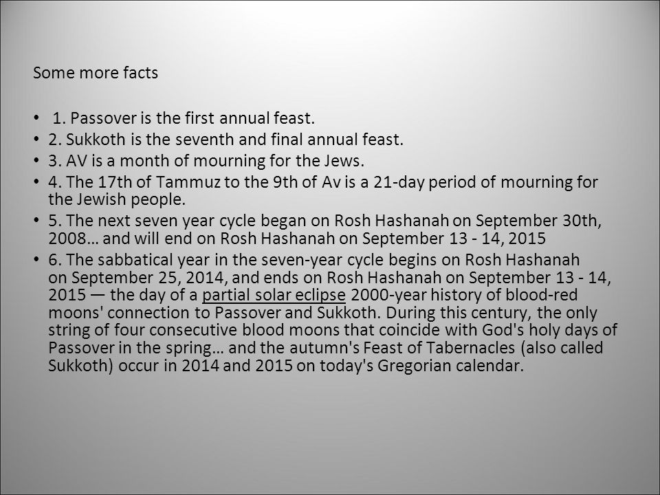 Some more facts 1. Passover is the first annual feast. 2. Sukkoth is the seventh and final annual feast.