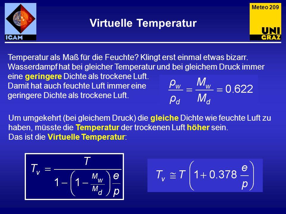 Meteo 209 Virtuelle Temperatur. Temperatur als Maß für die Feuchte Klingt erst einmal etwas bizarr.
