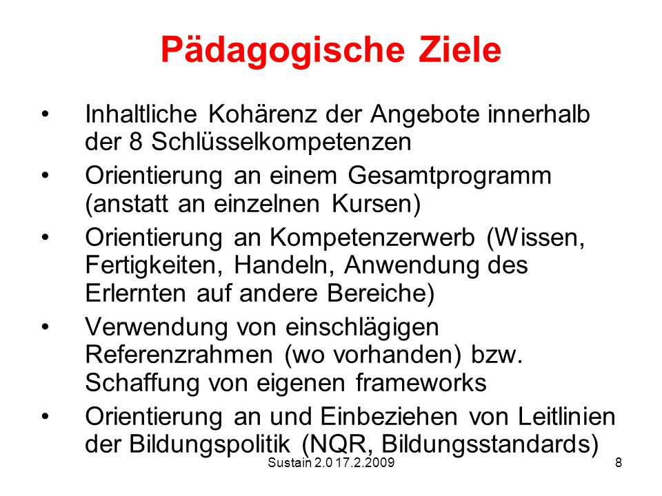 Pädagogische Ziele Inhaltliche Kohärenz der Angebote innerhalb der 8 Schlüsselkompetenzen.