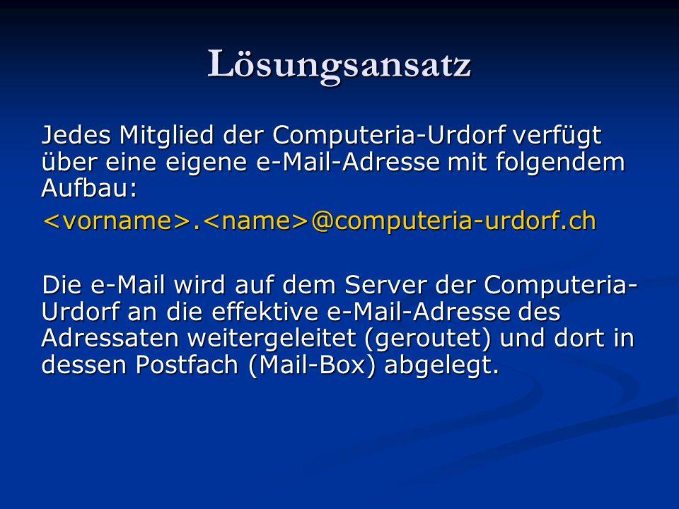 Lösungsansatz Jedes Mitglied der Computeria-Urdorf verfügt über eine eigene e-Mail-Adresse mit folgendem Aufbau:
