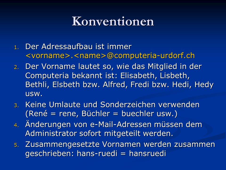 Konventionen Der Adressaufbau ist immer <vorname>.<name>@computeria-urdorf.ch.