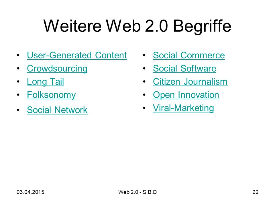 Weitere Web 2.0 Begriffe User-Generated Content Crowdsourcing