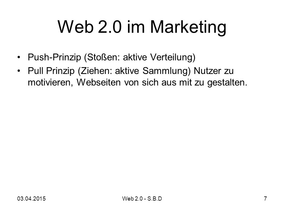 Web 2.0 im Marketing Push-Prinzip (Stoßen: aktive Verteilung)