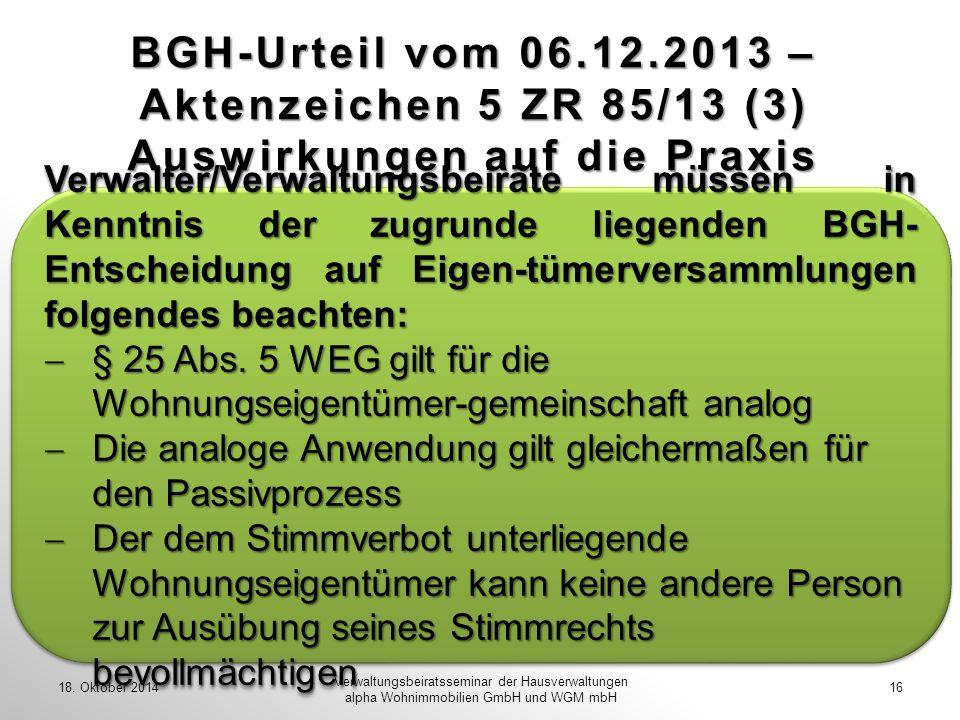 BGH-Urteil vom 06.12.2013 – Aktenzeichen 5 ZR 85/13 (3) Auswirkungen auf die Praxis