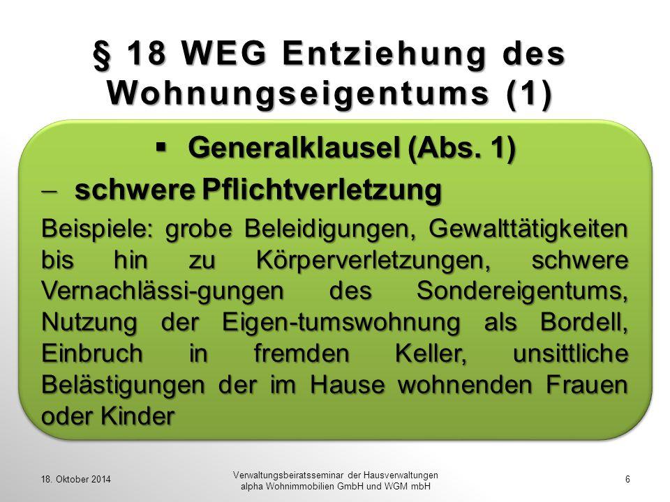 § 18 WEG Entziehung des Wohnungseigentums (1)