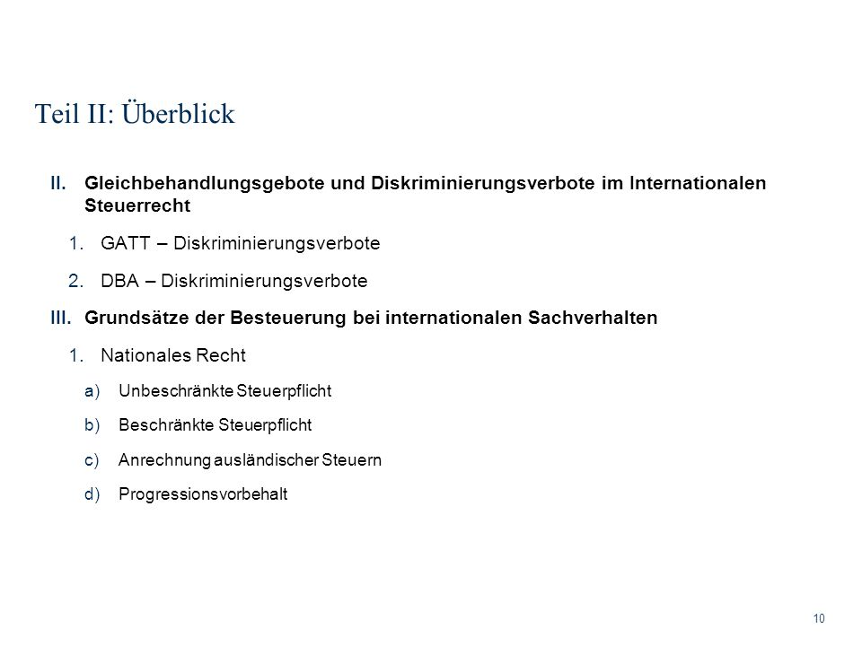 Teil II: Überblick Gleichbehandlungsgebote und Diskriminierungsverbote im Internationalen Steuerrecht.