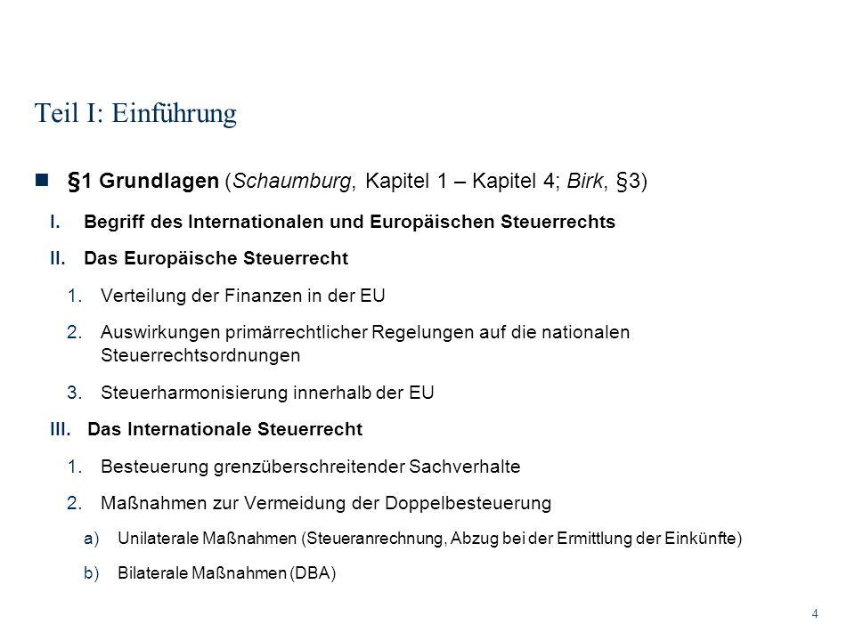 Teil I: Einführung §1 Grundlagen (Schaumburg, Kapitel 1 – Kapitel 4; Birk, §3) Begriff des Internationalen und Europäischen Steuerrechts.