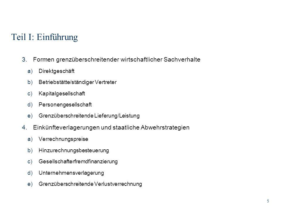 Teil I: Einführung Formen grenzüberschreitender wirtschaftlicher Sachverhalte. Direktgeschäft. Betriebstätte/ständiger Vertreter.
