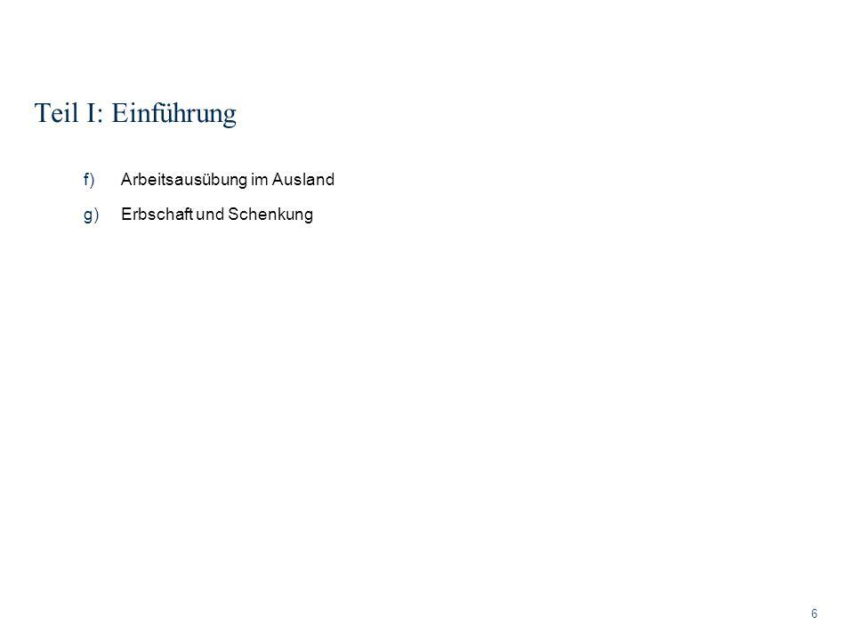Teil I: Einführung Arbeitsausübung im Ausland Erbschaft und Schenkung