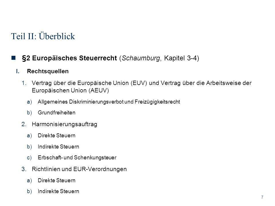 Teil II: Überblick §2 Europäisches Steuerrecht (Schaumburg, Kapitel 3-4) Rechtsquellen.