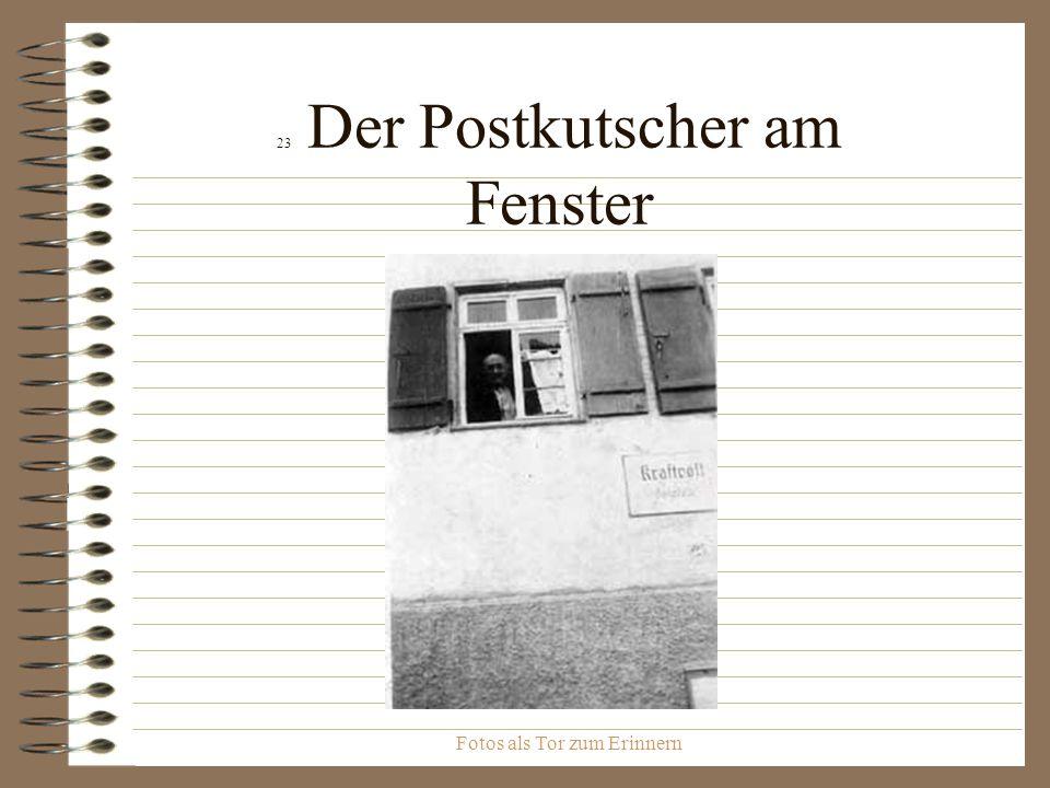 23 Der Postkutscher am Fenster
