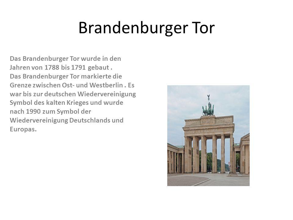 Brandenburger Tor Das Brandenburger Tor wurde in den Jahren von 1788 bis 1791 gebaut .