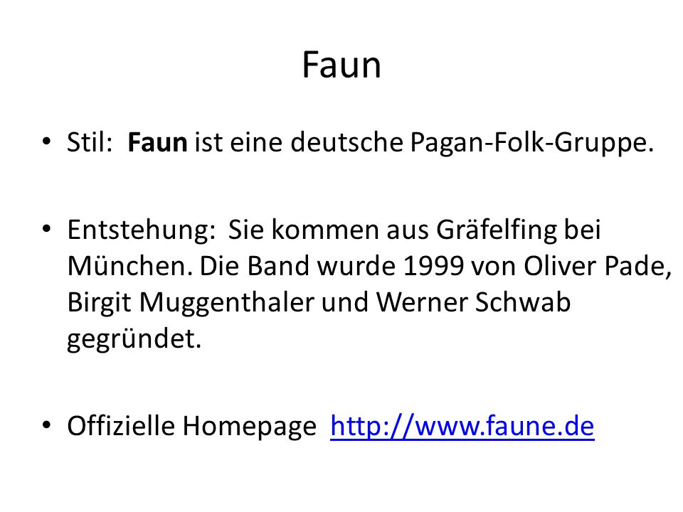 Faun Stil: Faun ist eine deutsche Pagan-Folk-Gruppe.