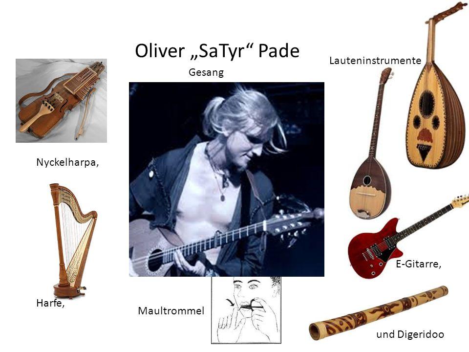 "Oliver ""SaTyr Pade Lauteninstrumente Gesang Nyckelharpa, E-Gitarre,"