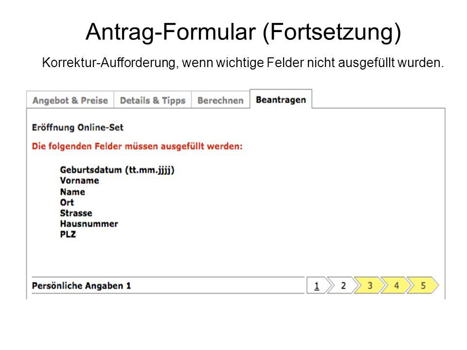 Antrag-Formular (Fortsetzung) Korrektur-Aufforderung, wenn wichtige Felder nicht ausgefüllt wurden.