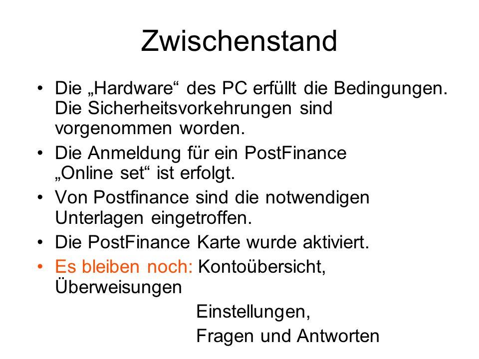"""Zwischenstand Die """"Hardware des PC erfüllt die Bedingungen. Die Sicherheitsvorkehrungen sind vorgenommen worden."""