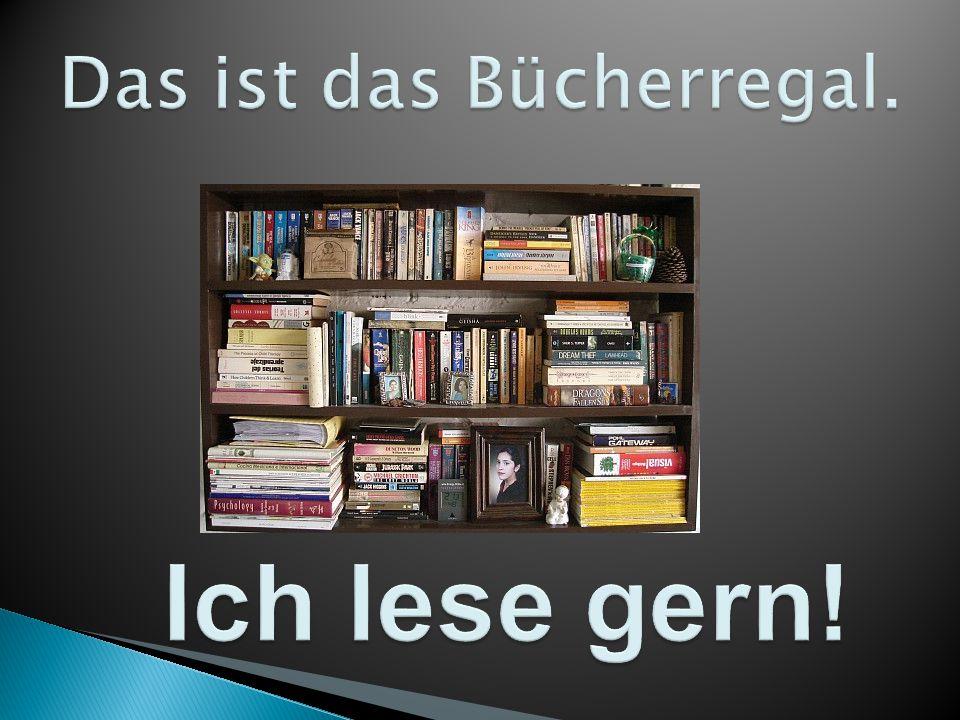 Das ist das Bücherregal.