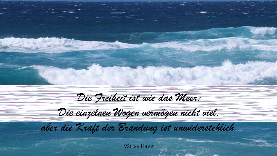 Die Freiheit ist wie das Meer: