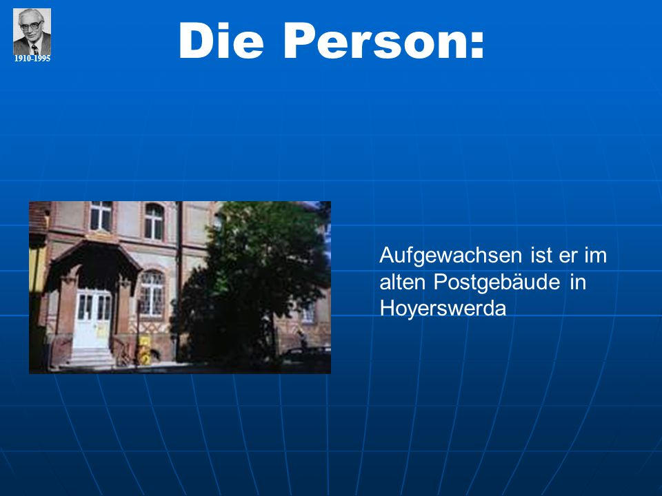 Die Person: Aufgewachsen ist er im alten Postgebäude in Hoyerswerda