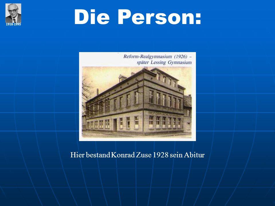 Hier bestand Konrad Zuse 1928 sein Abitur