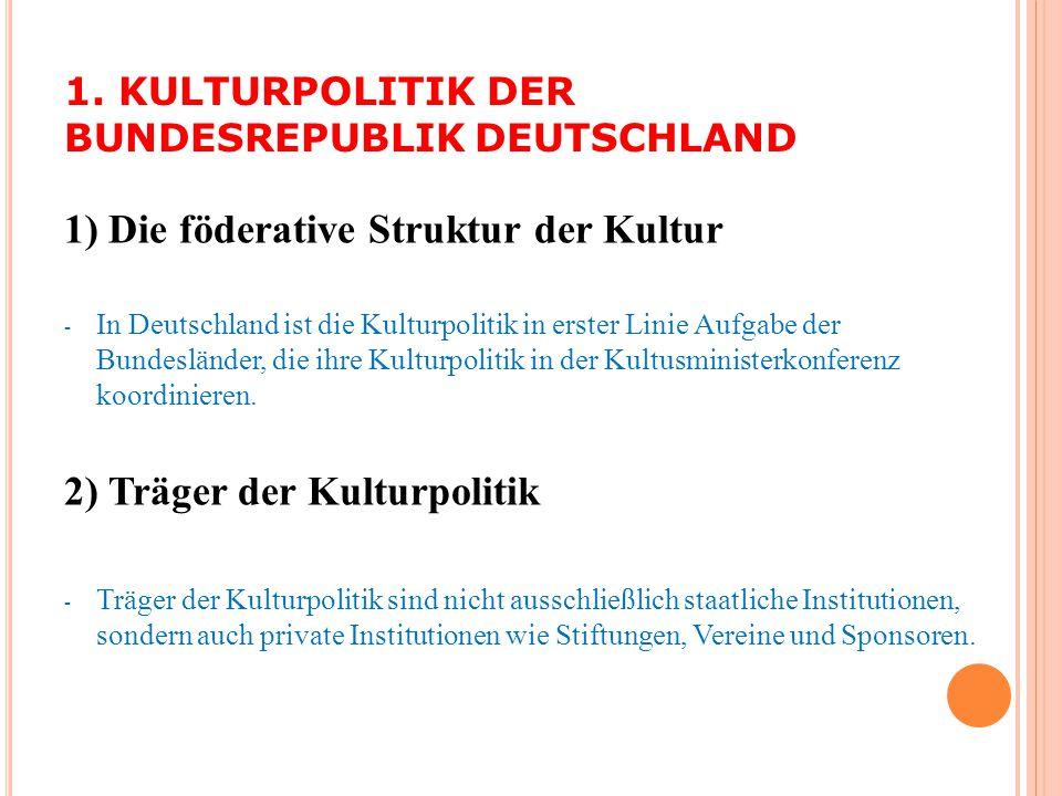 1. KULTURPOLITIK DER BUNDESREPUBLIK DEUTSCHLAND