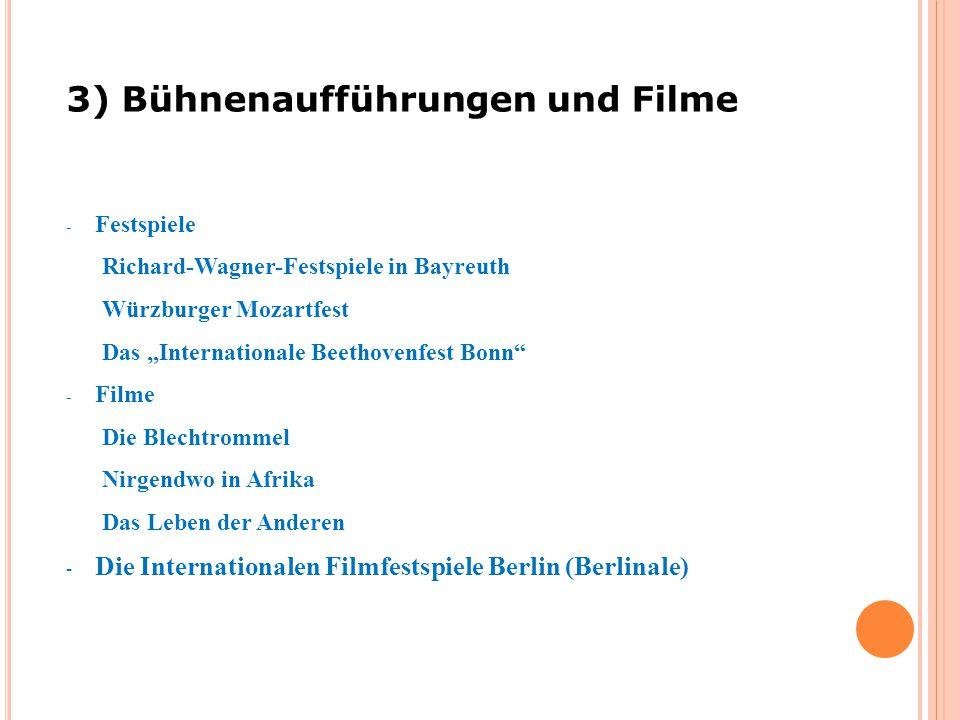 3) Bühnenaufführungen und Filme