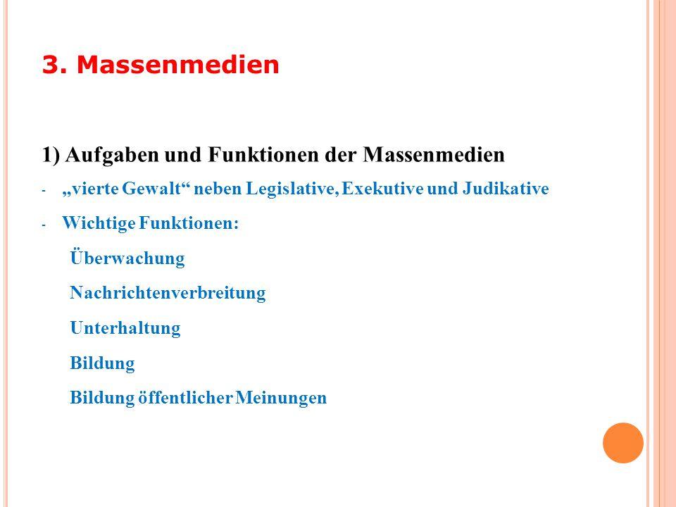 3. Massenmedien 1) Aufgaben und Funktionen der Massenmedien
