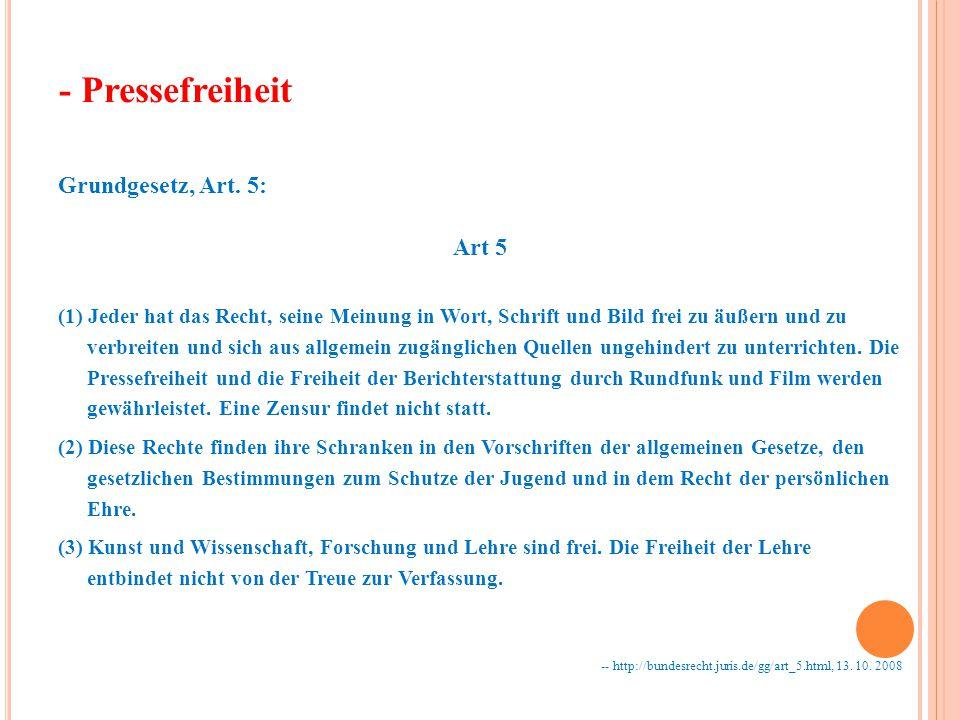 - Pressefreiheit Grundgesetz, Art. 5: Art 5