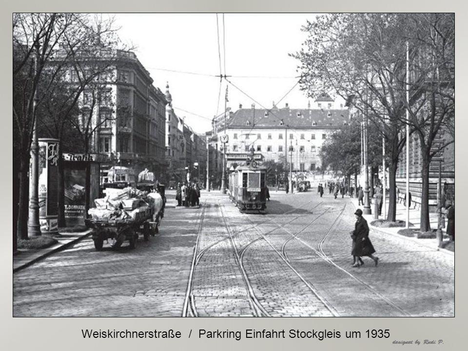 Weiskirchnerstraße / Parkring Einfahrt Stockgleis um 1935